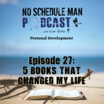 No Schedule Man Podcast Episode 27