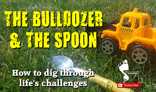 """The Bulldozer & The Spoon"" – How To Dig Through Challenges"