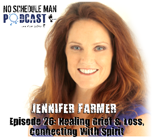 Episode 26 – Healing Grief & Loss, Connecting with Spirit: Jennifer Farmer