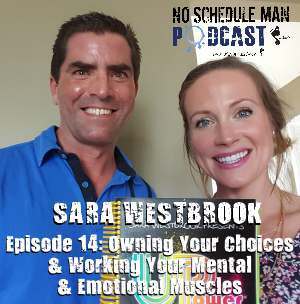 Owning Your Choices & Working Your Mental & Emotional Muscles: Sara Westbrook – NSM Podcast, Ep. 14