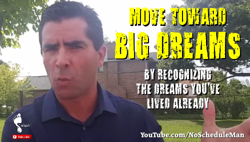 Move Toward Big Dreams By Recognizing The Dreams You've Lived Already!