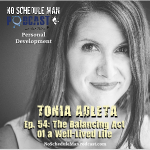The Balancing Act Of A Well-Lived Life – Tonia Adleta | No Schedule Man Podcast, Ep. 54