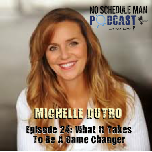 Episode 24 – What It Takes to Be a Game Changer: Michelle Dutro