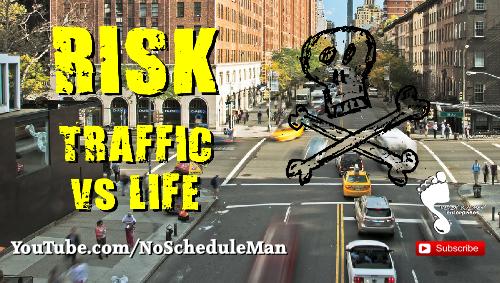 Risk: Traffic vs Life