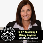 Becoming a Money Magician - Cheryl Campbell | Journeys with the No Schedule Man, Ep. 82