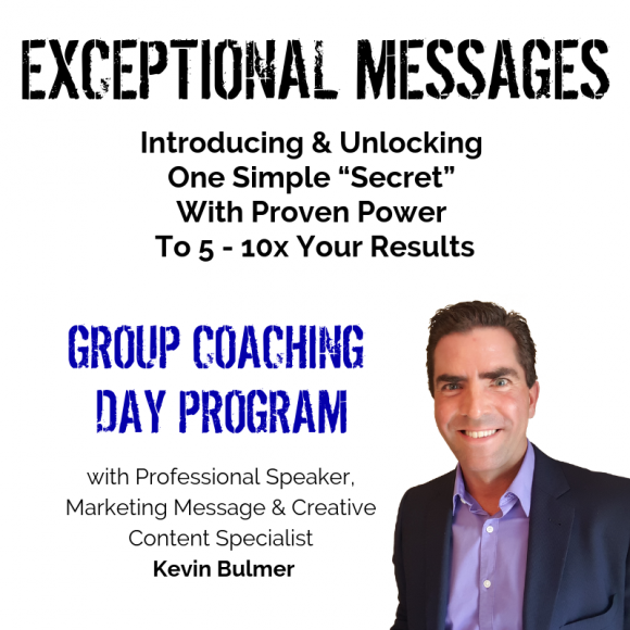 Exceptional Messages - Kevin Bulmer Group Coaching Day Program