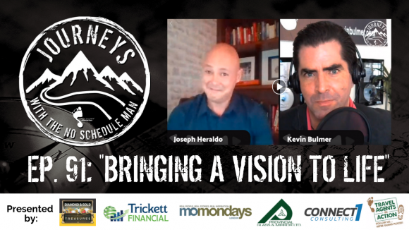 Bringing Visions To Life - Joseph Heraldo | Journeys with the No Schedule Man, Ep. 91