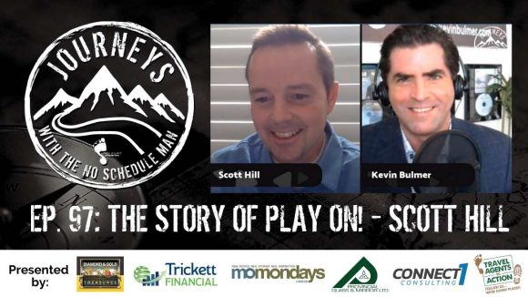 The Story Of Play On! - Scott Hill | Journeys with the No Schedule Man, Ep. 97