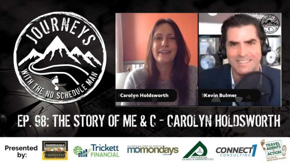 The Story Of Me & C - Carolyn Holdsworth | Journeys with the No Schedule Man, Ep. 98