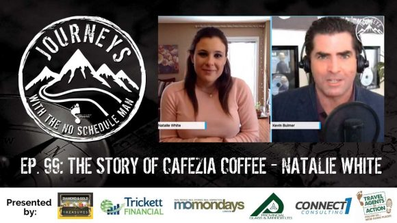The Story of Cafezia Coffee - Natalie White | Journeys with the No Schedule Man, Ep. 99